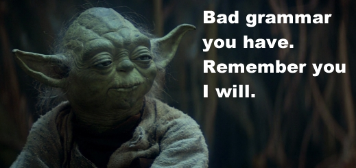 Yoda and Bad Grammar